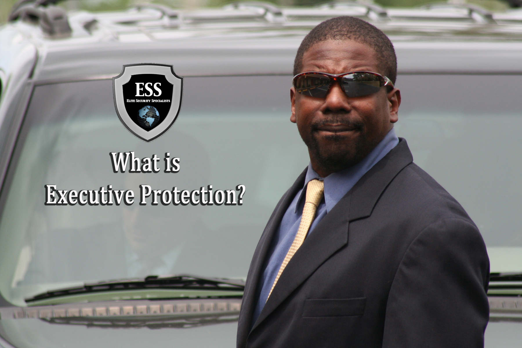 What Is Executive Protection Ess Global Corp