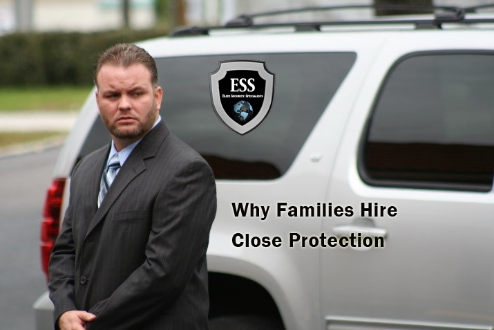 why families hire close protection -ESS